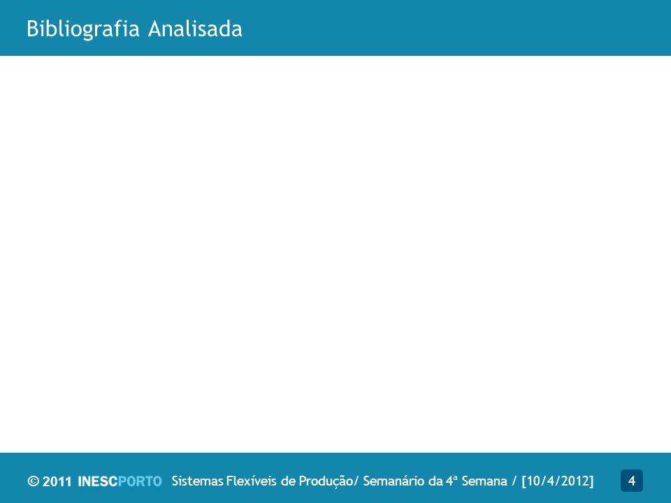 © 2011 Bibliografia Analisada 4Sistemas Flexíveis de Produção/ Semanário da 4ª Semana / [10/4/2012]