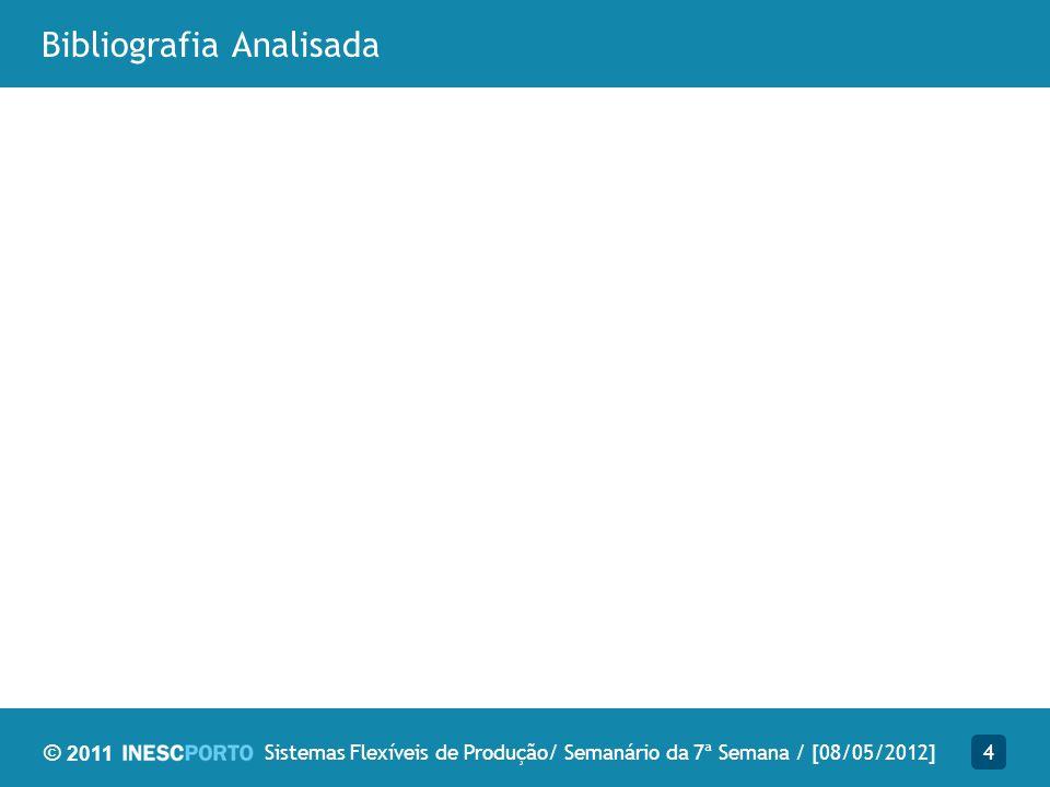 © 2011 Bibliografia Analisada 4Sistemas Flexíveis de Produção/ Semanário da 7ª Semana / [08/05/2012]