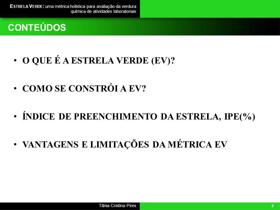 2 Tânia Cristina Pires E STRELA V ERDE : uma métrica holística para avaliação da verdura química de atividades laboratoriais O QUE É A ESTRELA VERDE (