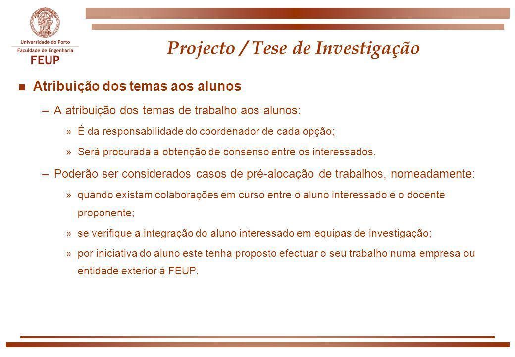 Projecto / Tese de Investigação n Atribuição dos temas aos alunos –A atribuição dos temas de trabalho aos alunos: »É da responsabilidade do coordenado
