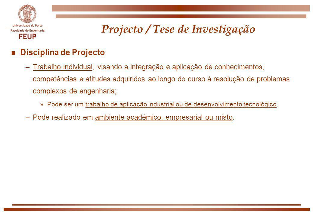 Projecto / Tese de Investigação n Disciplina de Projecto –Trabalho individual, visando a integração e aplicação de conhecimentos, competências e atitu
