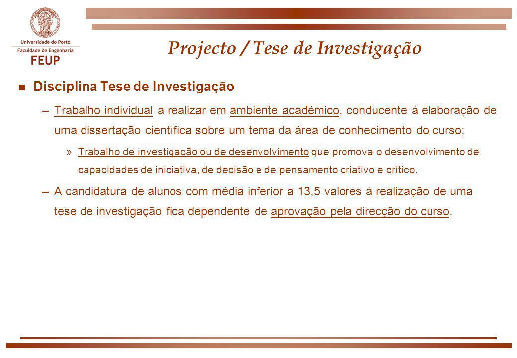 Projecto / Tese de Investigação n Disciplina Tese de Investigação –Trabalho individual a realizar em ambiente académico, conducente à elaboração de um