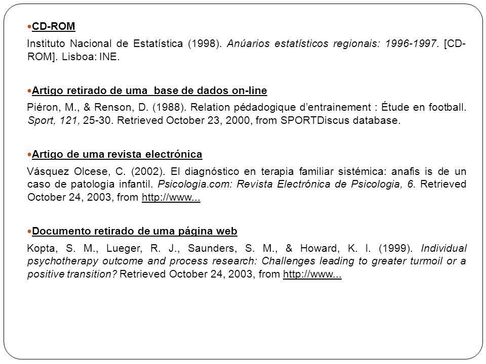 CD-ROM Instituto Nacional de Estatística (1998). Anúarios estatísticos regionais: 1996-1997. [CD- ROM]. Lisboa: INE. Artigo retirado de uma base de da