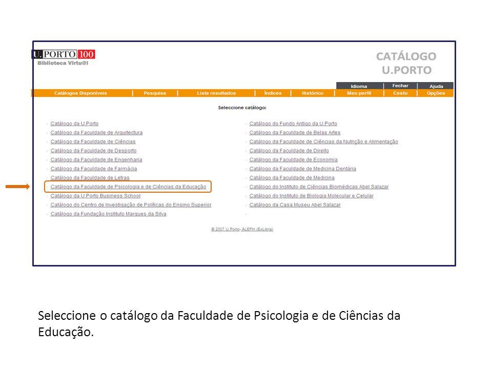 Seleccione o catálogo da Faculdade de Psicologia e de Ciências da Educação.