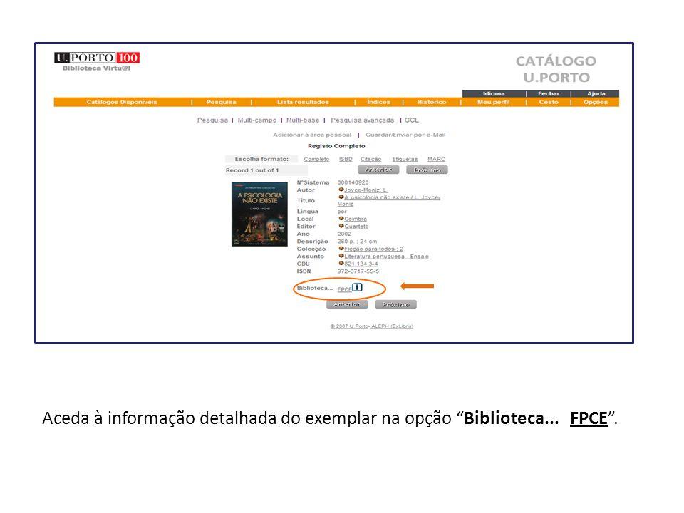 Aceda à informação detalhada do exemplar na opção Biblioteca... FPCE.