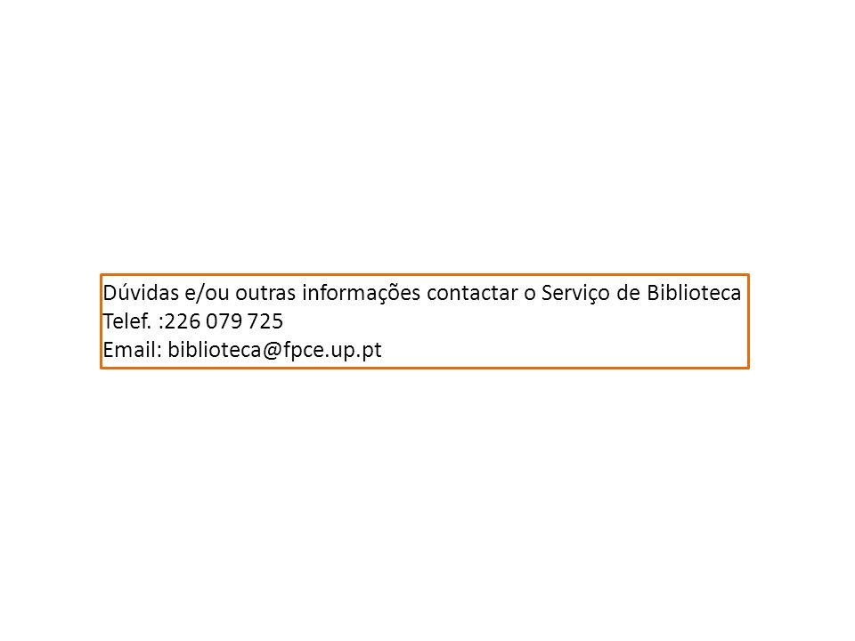 Dúvidas e/ou outras informações contactar o Serviço de Biblioteca Telef.