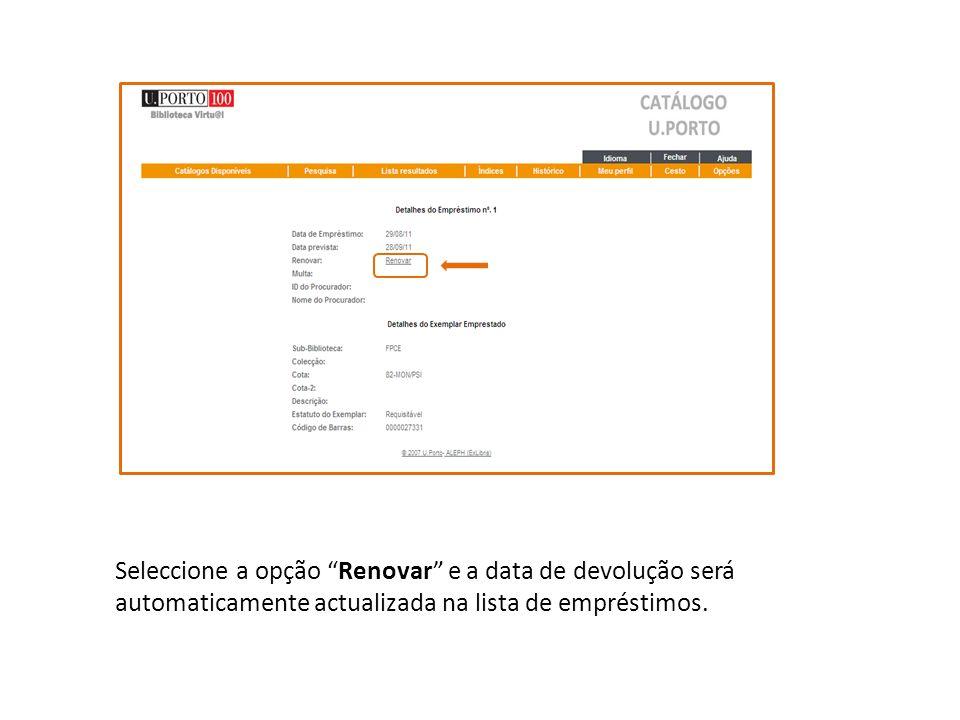 Seleccione a opção Renovar e a data de devolução será automaticamente actualizada na lista de empréstimos.