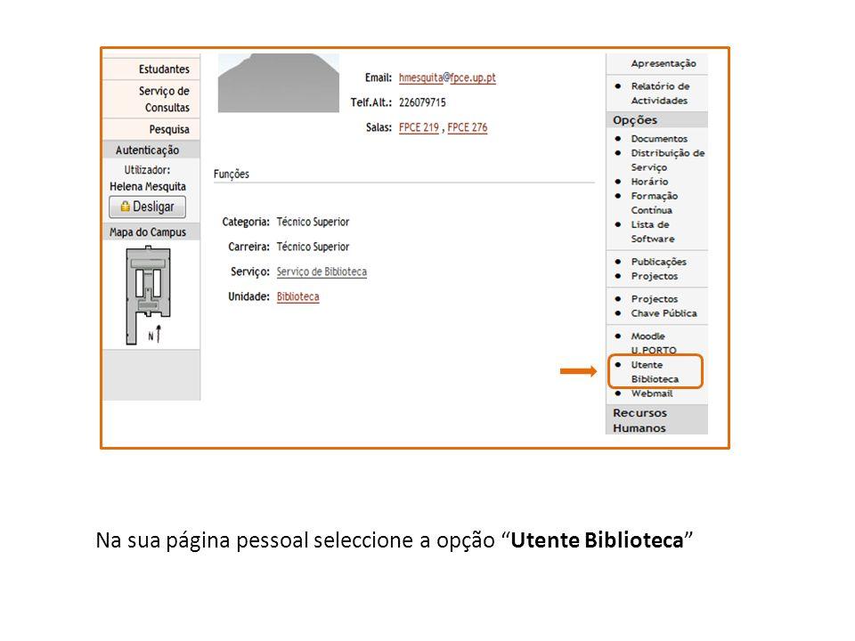 Na sua página pessoal seleccione a opção Utente Biblioteca