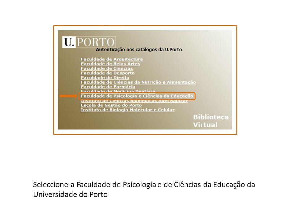 Seleccione a Faculdade de Psicologia e de Ciências da Educação da Universidade do Porto