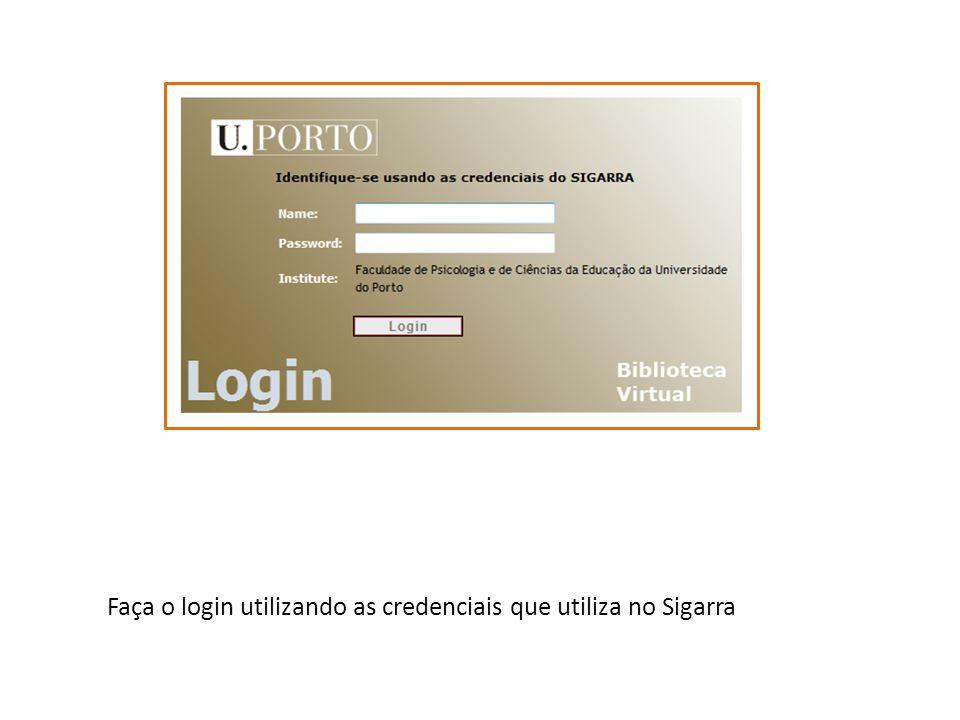 Faça o login utilizando as credenciais que utiliza no Sigarra