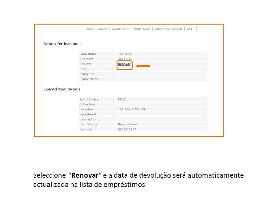 NOTA As renovações online só podem ser efectuadas por Leitores Internos.
