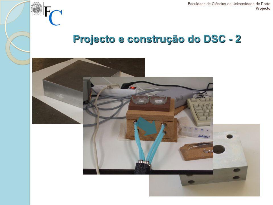 Projecto e construção do DSC - 2 Faculdade de Ciências da Universidade do Porto Projecto