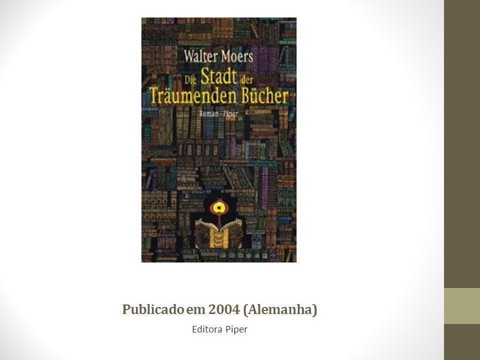Publicado em 2004 (Alemanha) Editora Piper