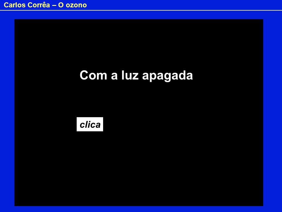 Carlos Corrêa – O ozono clica Com a luz apagada