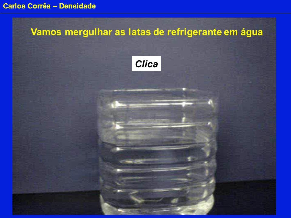 Carlos Corrêa – Densidade Clica Vamos mergulhar as latas de refrigerante em água