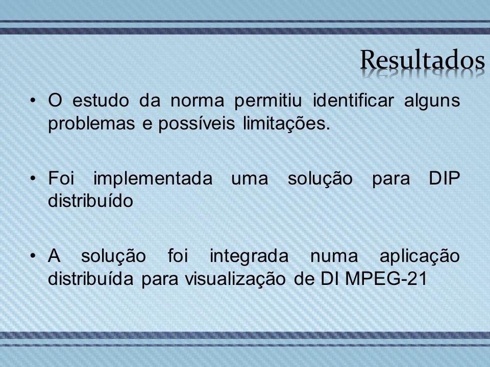 O estudo da norma permitiu identificar alguns problemas e possíveis limitações. Foi implementada uma solução para DIP distribuído A solução foi integr
