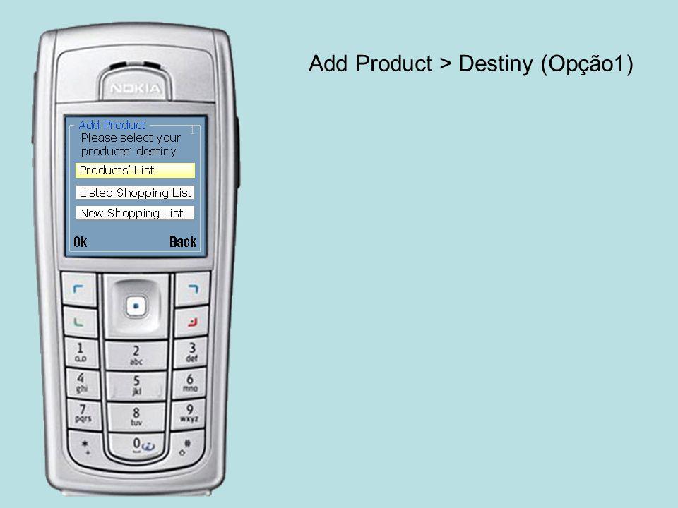Add Product > Destiny (Opção1)