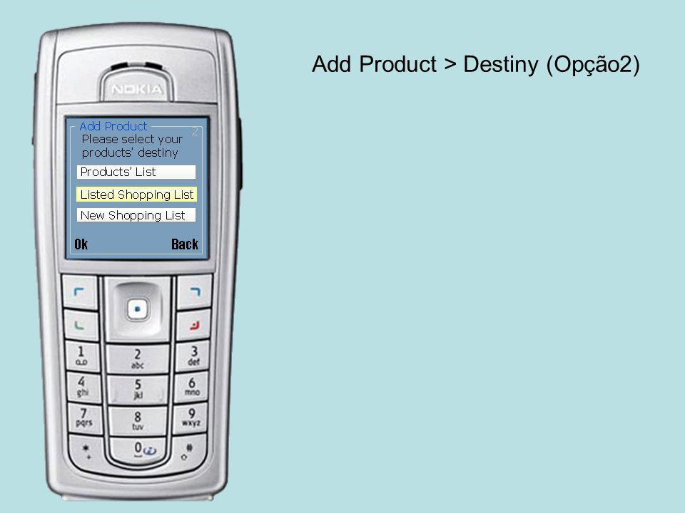 Add Product > Destiny (Opção2)