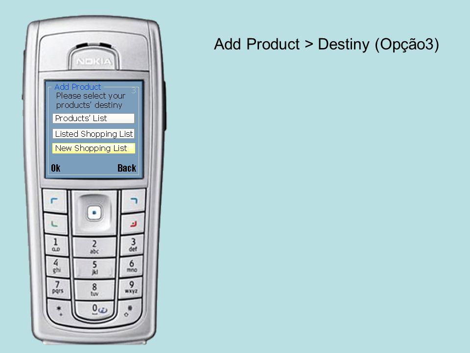Add Product > Destiny (Opção3)
