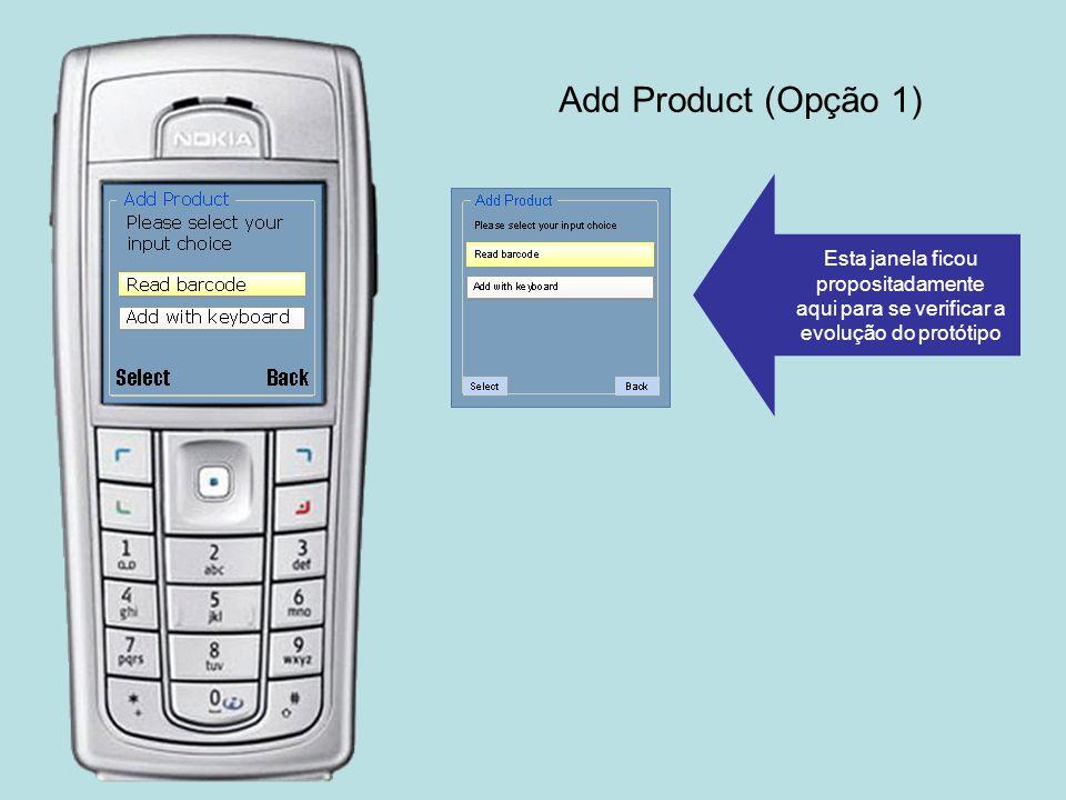 Add Product (Opção 1) Esta janela ficou propositadamente aqui para se verificar a evolução do protótipo