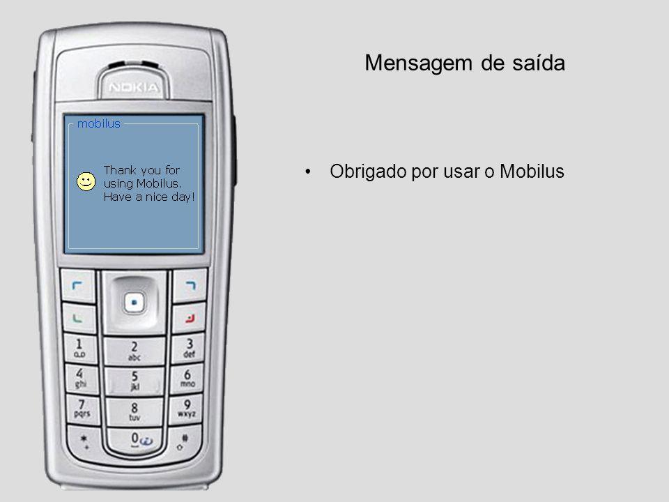 Mensagem de saída Obrigado por usar o Mobilus