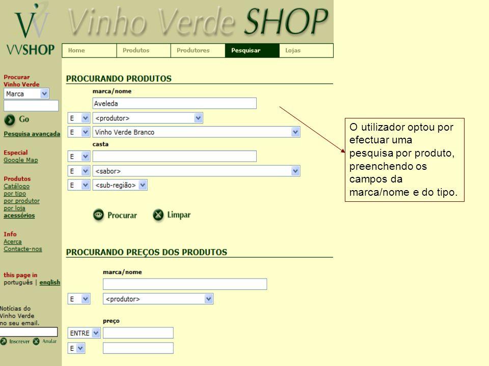 O utilizador optou por efectuar uma pesquisa por produto, preenchendo os campos da marca/nome e do tipo.