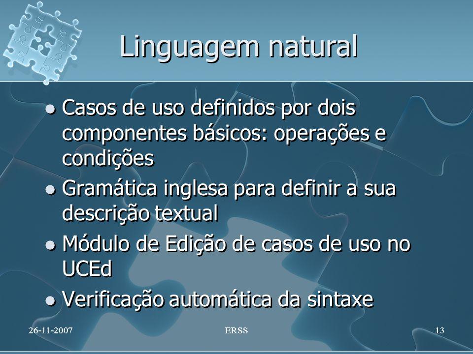 Linguagem natural Casos de uso definidos por dois componentes básicos: operações e condições Gramática inglesa para definir a sua descrição textual Mó