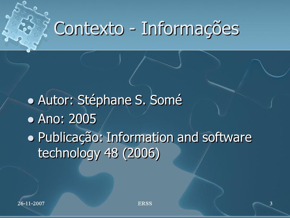 Contexto - Informações Autor: Stéphane S. Somé Ano: 2005 Publicação: Information and software technology 48 (2006) Autor: Stéphane S. Somé Ano: 2005 P