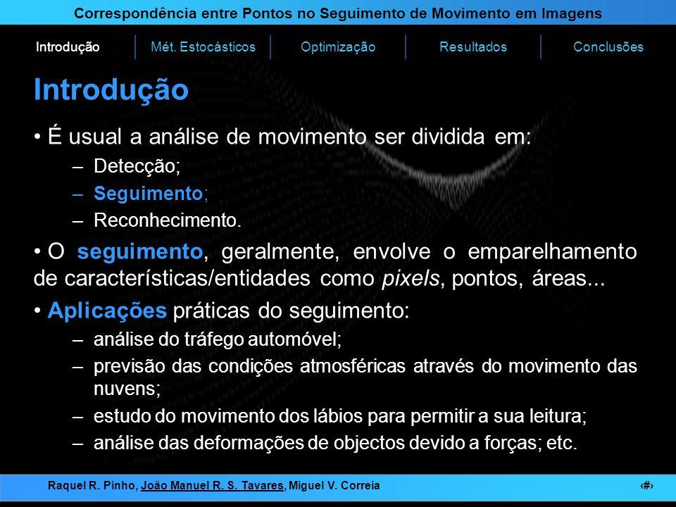 Correspondência entre Pontos no Seguimento de Movimento em Imagens IntroduçãoMét.