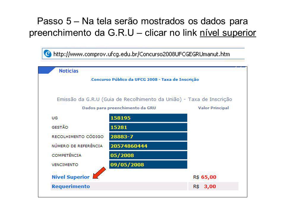 Passo 5 – Na tela serão mostrados os dados para preenchimento da G.R.U – clicar no link nível superior
