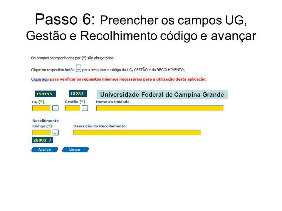 Passo 6: Preencher os campos UG, Gestão e Recolhimento código e avançar Universidade Federal de Campina Grande
