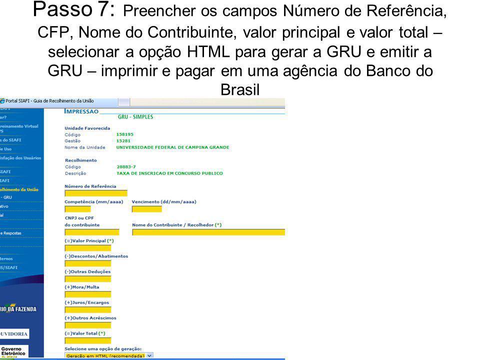 Passo 7: Preencher os campos Número de Referência, CFP, Nome do Contribuinte, valor principal e valor total – selecionar a opção HTML para gerar a GRU