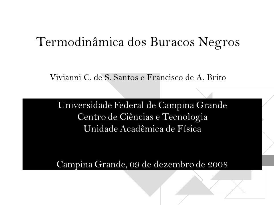 Termodinâmica dos Buracos Negros Vivianni C. de S.