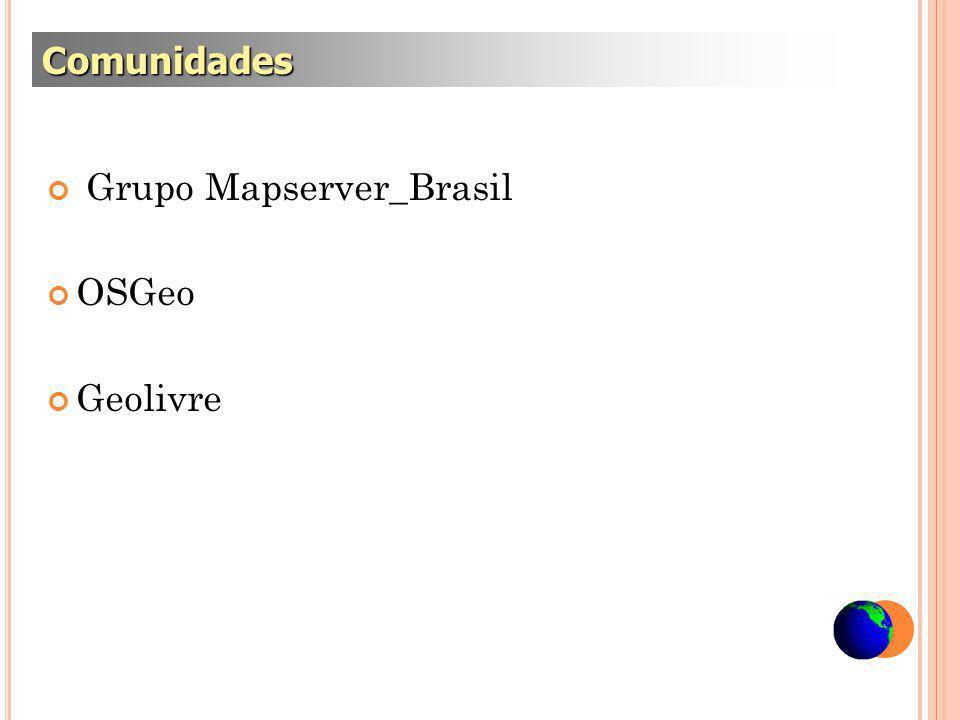 Grupo Mapserver_Brasil OSGeo Geolivre Comunidades