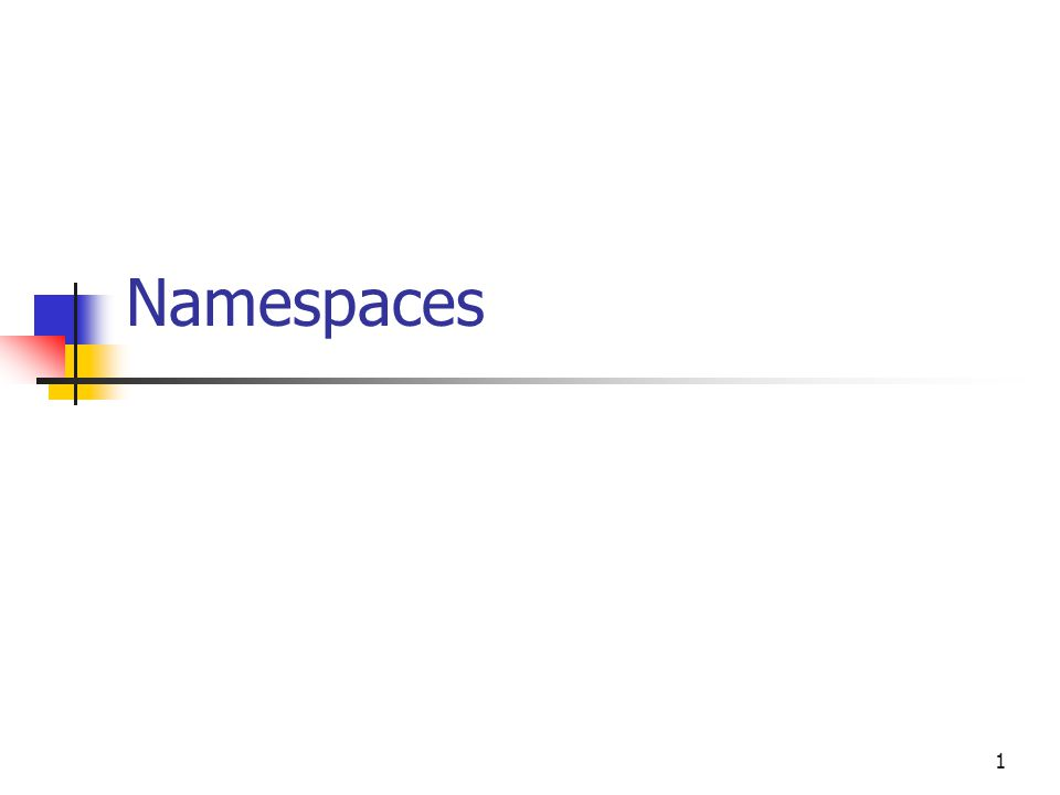 1 Namespaces