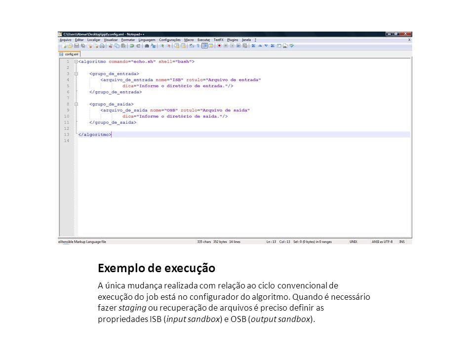 Exemplo de execução A única mudança realizada com relação ao ciclo convencional de execução do job está no configurador do algoritmo.