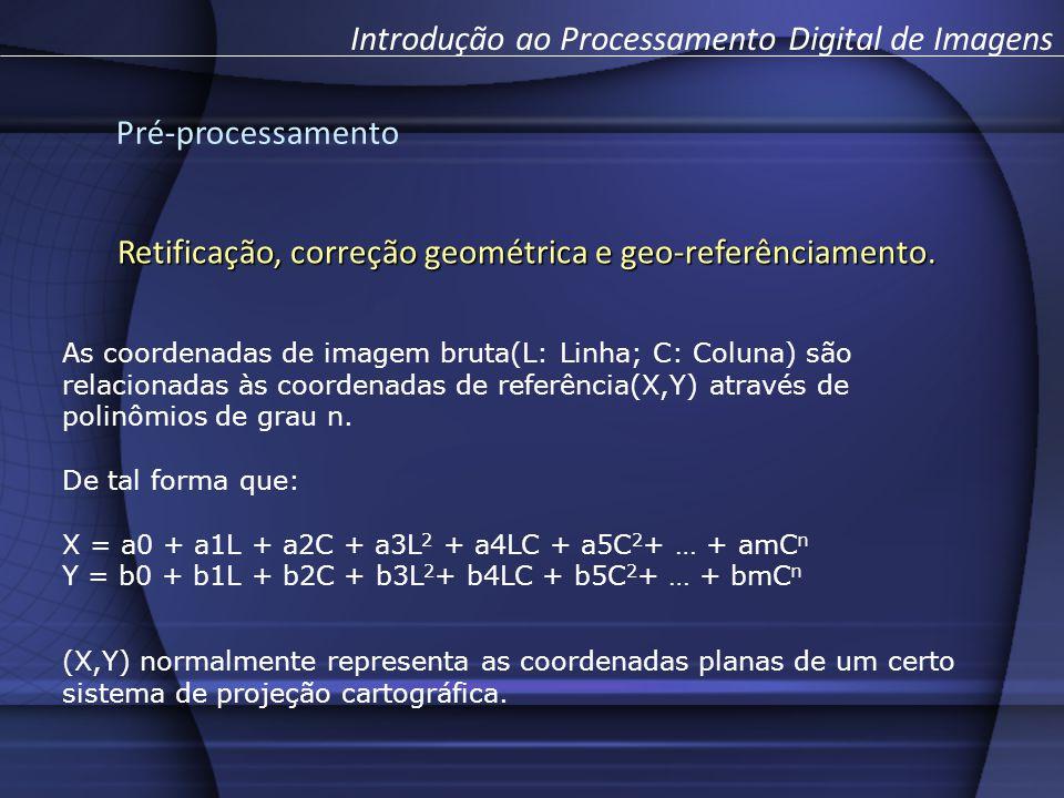 Pré-processamento Introdução ao Processamento Digital de Imagens Retificação, correção geométrica e geo-referênciamento. As coordenadas de imagem brut