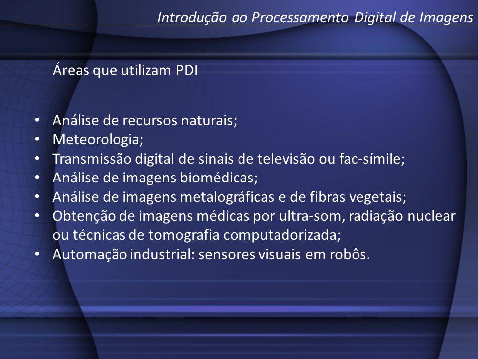 Análise de recursos naturais; Meteorologia; Transmissão digital de sinais de televisão ou fac-símile; Análise de imagens biomédicas; Análise de imagen