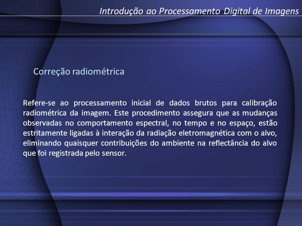 Refere-se ao processamento inicial de dados brutos para calibração radiométrica da imagem. Este procedimento assegura que as mudanças observadas no co
