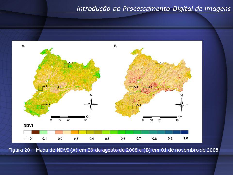 Figura 20 – Mapa de NDVI (A) em 29 de agosto de 2008 e (B) em 01 de novembro de 2008 Introdução ao Processamento Digital de Imagens