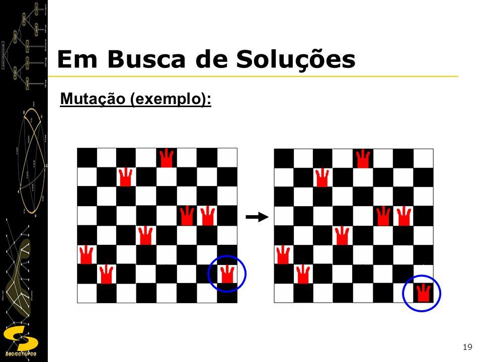 DSC/CCT/UFCG 19 Em Busca de Soluções Mutação (exemplo):