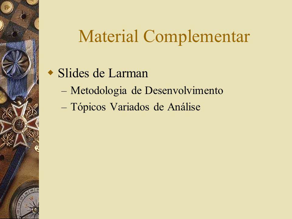 Material Complementar Slides de Larman – Metodologia de Desenvolvimento – Tópicos Variados de Análise