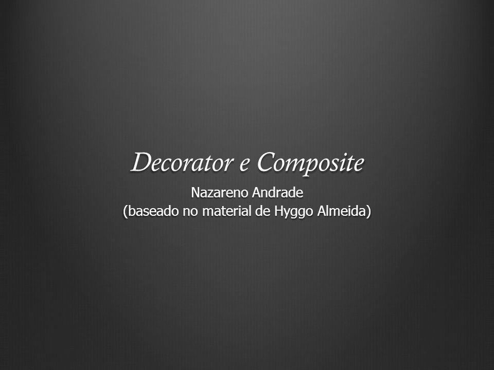 Padrões semelhantes Decorator usa composição para estender funcionalidade Façade usa composição para esconder complexidade