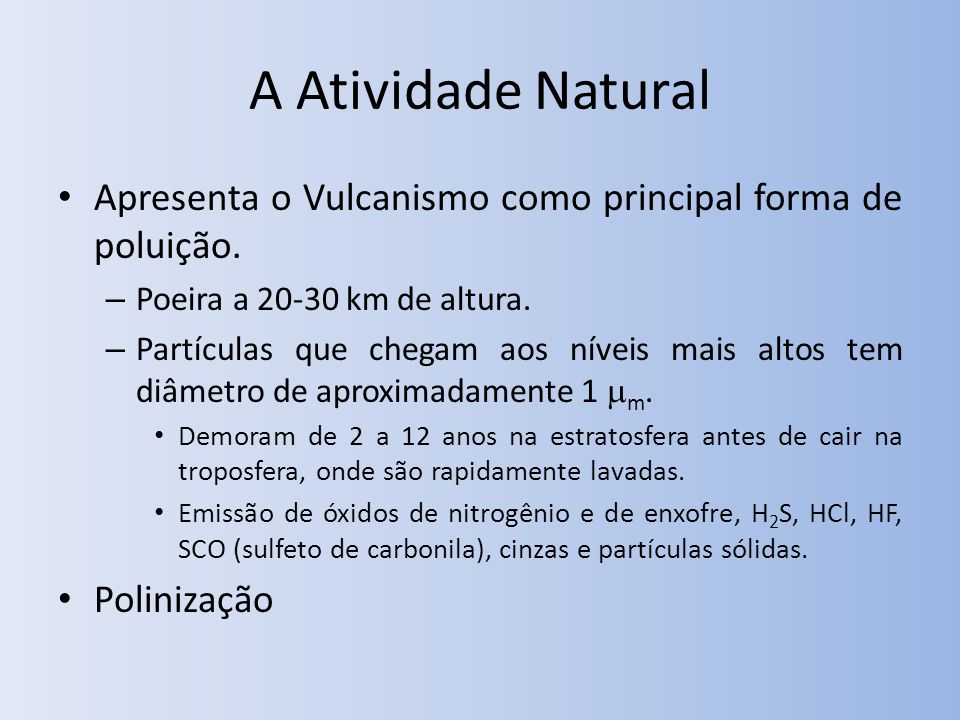 A Atividade Natural Apresenta o Vulcanismo como principal forma de poluição.