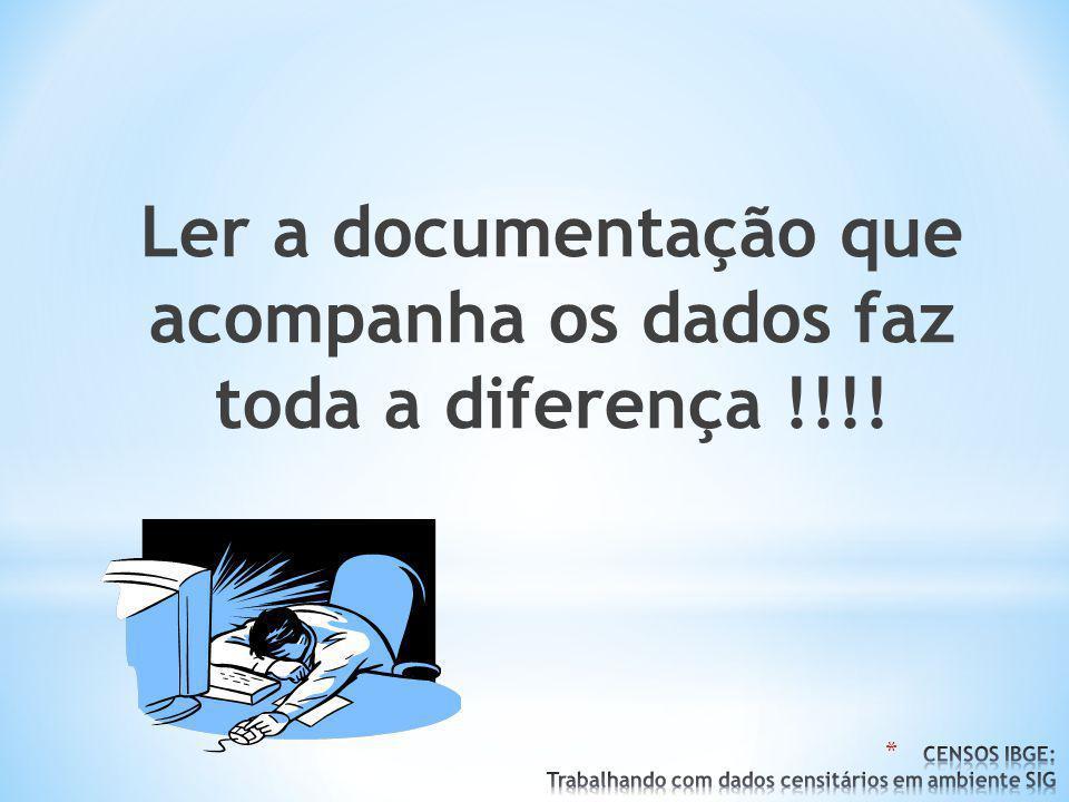 Ler a documentação que acompanha os dados faz toda a diferença !!!!