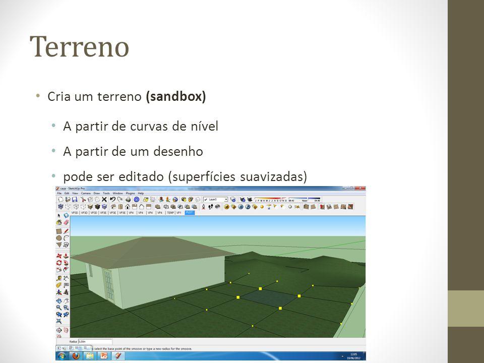 Terreno Cria um terreno (sandbox) A partir de curvas de nível A partir de um desenho pode ser editado (superfícies suavizadas)