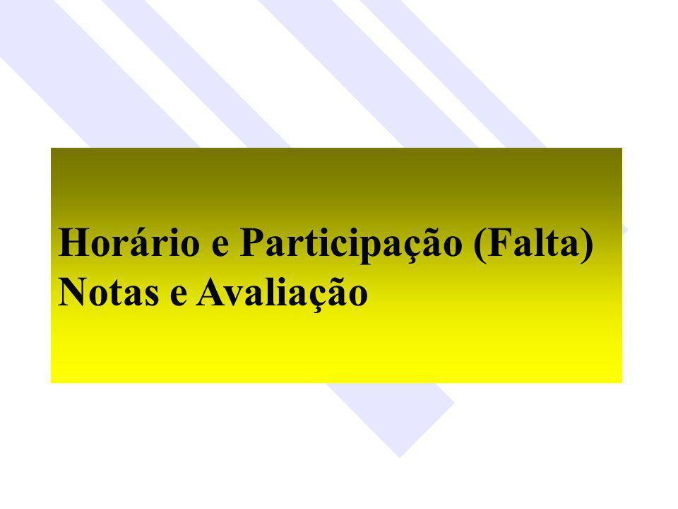 Horário e Participação (Falta) Notas e Avaliação