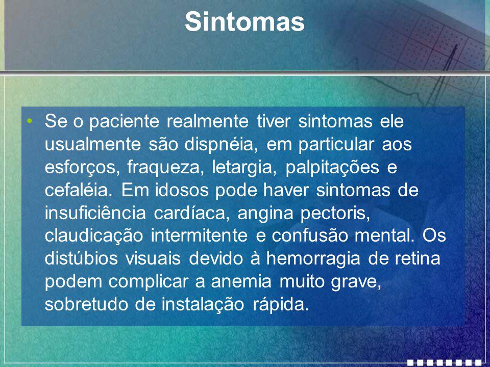 Sintomas Se o paciente realmente tiver sintomas ele usualmente são dispnéia, em particular aos esforços, fraqueza, letargia, palpitações e cefaléia.