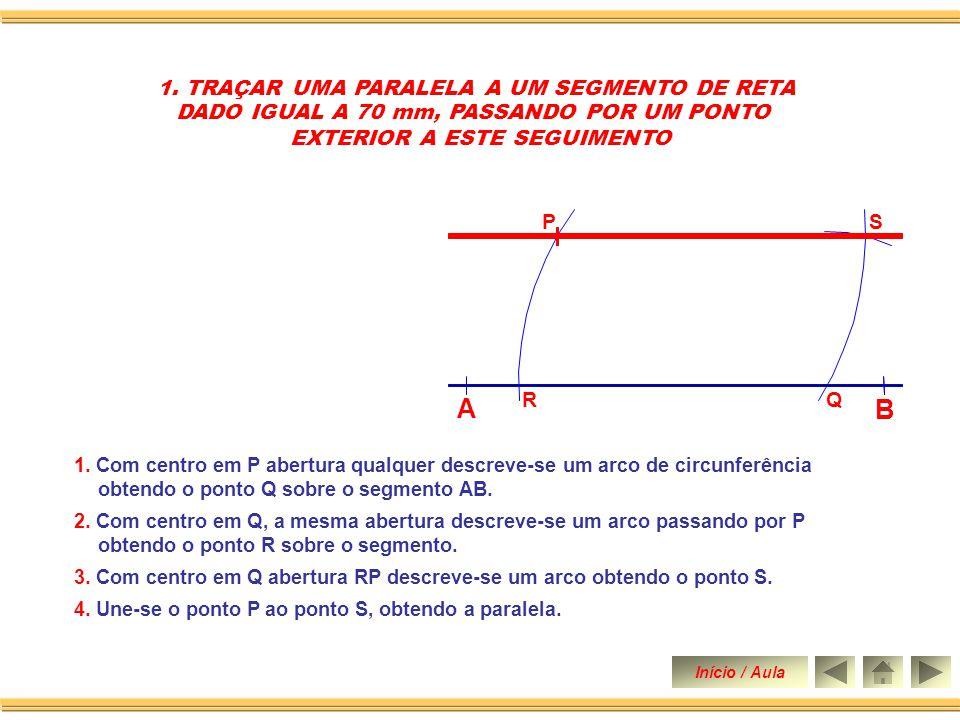 Traçar uma paralela a um segmento de reta AB = 70 mm, passando por um ponto exterior a este segmento.