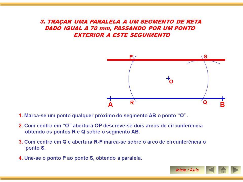 1.Marca-se um ponto qualquer sobre o segmento AB o ponto O.